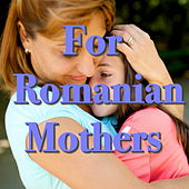 For Romanian Mothers by Various Artists