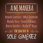 A Mi Manera. Tributo a Sole Giménez by Various Artists
