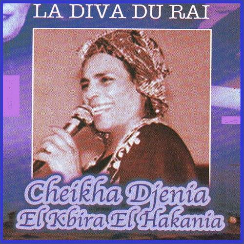 El kbira el hakania by Cheikha Djenia