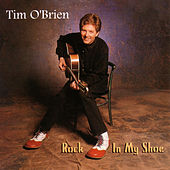 Rock In My Shoe by Tim O'Brien