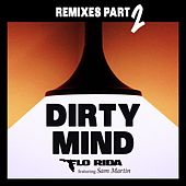 Dirty Mind (feat. Sam Martin) (Remixes Part 2) by Flo Rida