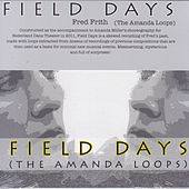 Field Days (The Amanda Loops) by Fred Frith