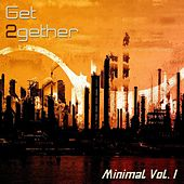 Get 2gether Minimal, Vol. 1 by Various Artists