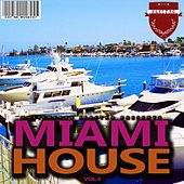 Miami House, Vol. 4 by Various Artists