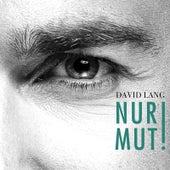 Nur Mut! by David Lang