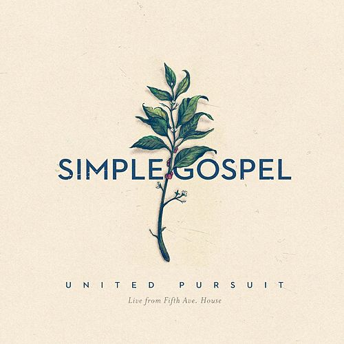 Simple Gospel (Live) by United Pursuit