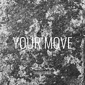 Your Move by O'Brother