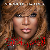 Stronger Than Ever by B Angie B