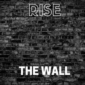 The Wall by Rise