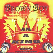 I Am a King von Brown Boy