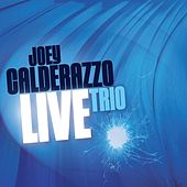 Live by Joey Calderazzo