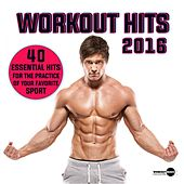 Workout Hits 2016. 40 Essential Hits For The Practice Of Your Favorite Sport - EP by Various Artists