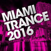 Miami Trance 2016 - EP by Various Artists