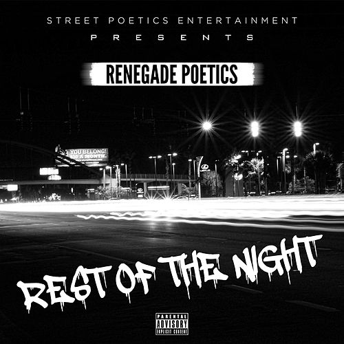 Rest of the Night by Renegade Poetics