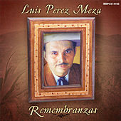 Remembranzas by Luis Perez Meza