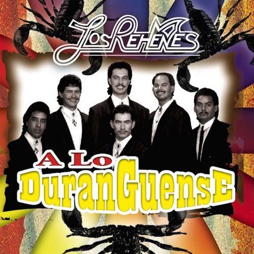 A Lo Duranguense by Los Rehenes