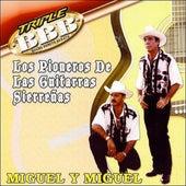 Los Pioneros De Las Guitarras Sierreñas by Miguel Y Miguel