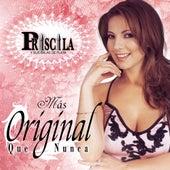 Mas Original Que Nunca by Priscila Y Sus Balas De Plata