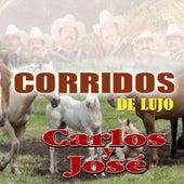 Corridos De Lujo by Carlos Y Jose