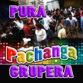 Pura Pachanga Grupera by Various Artists