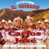 Bienvenidos Al Rancho El Chubasco...20 De Coleccion by Carlos Y Jose