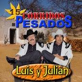 15 Corridos Pesados by Luis Y Julian