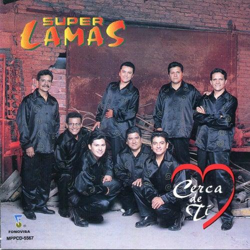 Cerca De Ti by Super Lamas