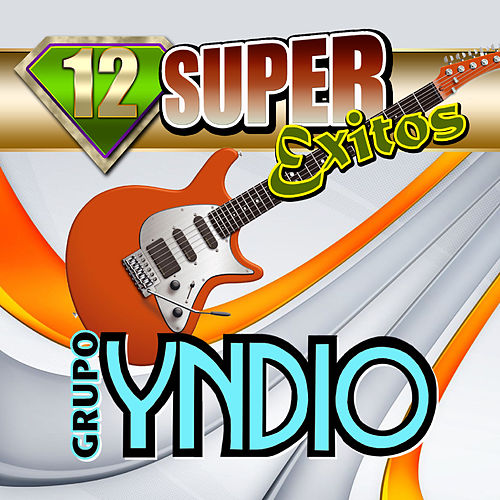 12 Super Exitos by Grupo Yndio