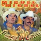 Los Pioneros Del Corridos by Miguel Y Miguel