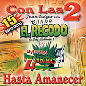 15 Super Exitos Hasta Amanecer by Banda El Recodo