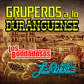 Gruperos A Lo Duganguense by Various Artists