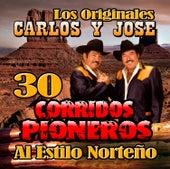 30 Corridos Pioneros Al Estilo Norteno by Carlos Y Jose