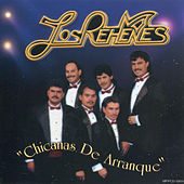 Chicanas De Arranque by Los Rehenes