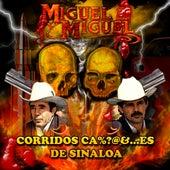 Corridos Ca%?@&...es De Sinaloa by Miguel Y Miguel