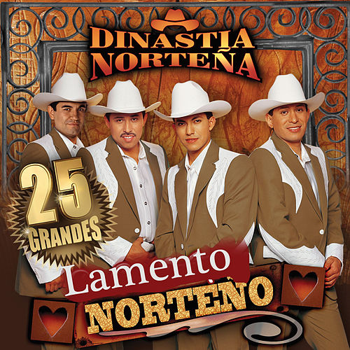 Lamento Norteno by Dinastia Nortena