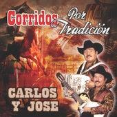 Corridos Por Tradicion by Carlos Y Jose