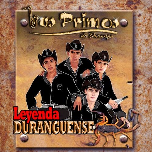 Leyenda Duranguense by Los Primos De Durango