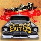 Nuestros Primeros Exitos by Patrulla 81