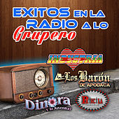 Exitos En La Radio A Lo Grupero by Various Artists