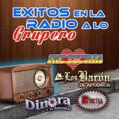 Exitos En La Radio A Lo Grupero by Various Artists