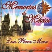 Memorias De Mexico by Luis Perez Meza