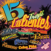 15 Tropi Calientes by Various Artists