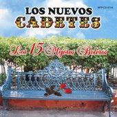 Los 15 Mejores Boleros by Los Nuevos Cadetes