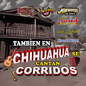 Tambien En Chihuahua Se Cantan Corridos by Various Artists
