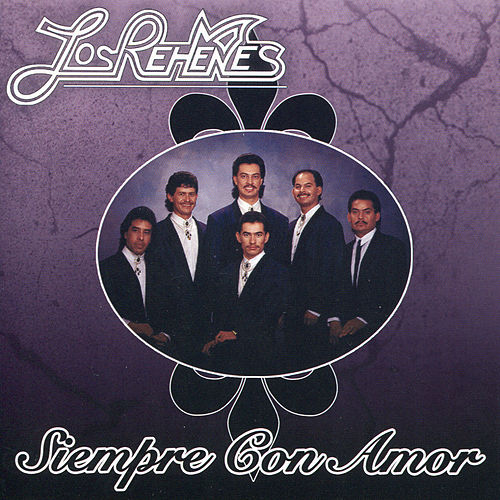 Siempre Con Amor by Los Rehenes