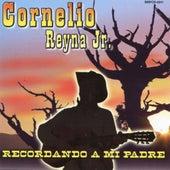 Recordando A Mi Padre by Cornelio Reyna