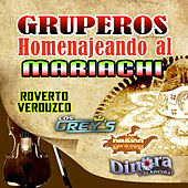 Gruperos Homenajeando Al Mariachi by Various Artists