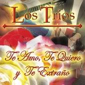 Te Amo, Te Quiero, Y Te Adoro by Los Trios
