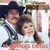 25 Anos De Carrera 10 Exitos by Dueto Frontera