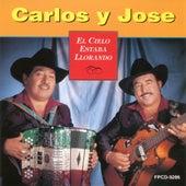 El Cielo Estaba Llorando by Carlos Y Jose
